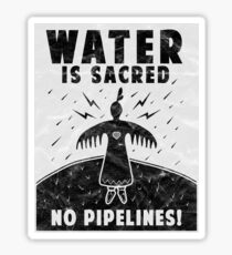 'Water Is Sacred No Pipeline' Water is Sacred  Sticker