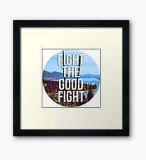 Fight the Good Fight Framed Print