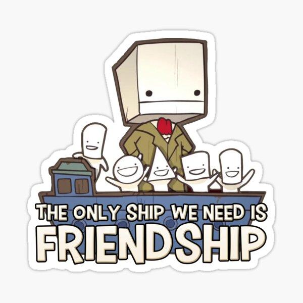 Friendship is the best ship Sticker