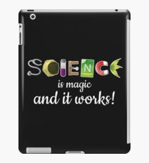 Science is magic and it works! iPad Case/Skin