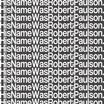 His Name Was Robert Paulson by james0scott