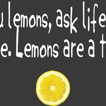 When life gives you lemons... by james0scott