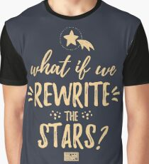 What If We Rewrite the Stars Musical Theatre Perform Graphic T-Shirt