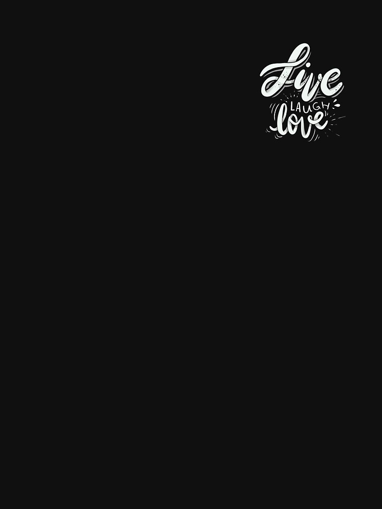 Live Laugh Love by mirunasfia