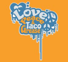 Love Peace and Taco Grease