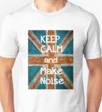 Keep Calm and Make Noise T-Shirt