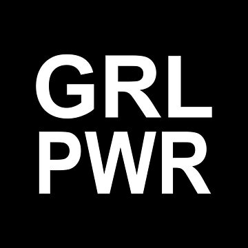 Girl Power | GRL PWR by koovox