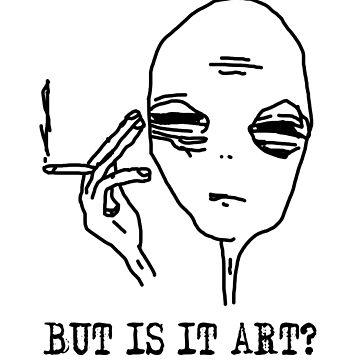 But Is It Art Alien design art by pashtyc