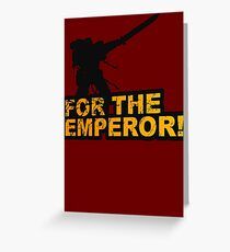 FOR THE EMPEROR! Greeting Card