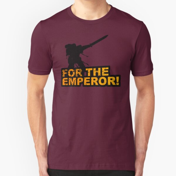 FOR THE EMPEROR! Slim Fit T-Shirt