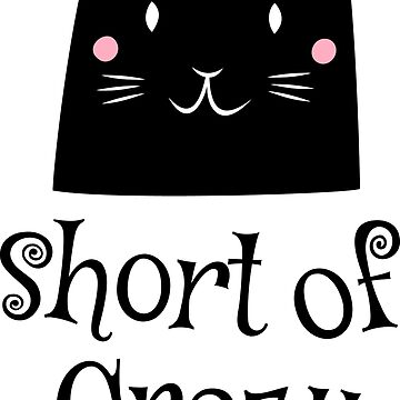 One cat short of crazy by MheaDesign
