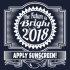 Future is Bright Class of 2018  by MudgeStudios
