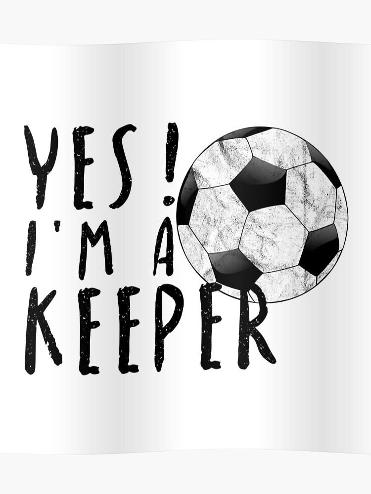 Fussball Torwart Spruch Sport Geschenk Idee Kinder Poster