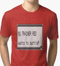Red wants to battle Tri-blend T-Shirt