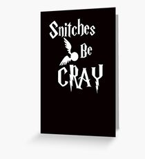 Snitches be cray - Golden Snitch Potter Greeting Card