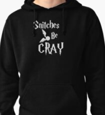 Snitches be cray - Golden Snitch Potter Pullover Hoodie