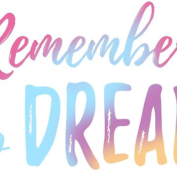 Remember to Dream - Trendy Inspirational Quote by adriennecsedi