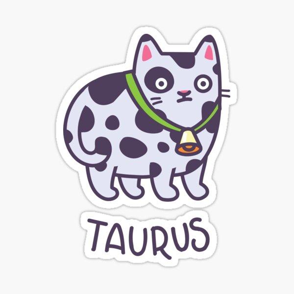 Funny Taurus Cat Horoscope Tshirt - Astrology and Zodiac Gift Ideas! Sticker