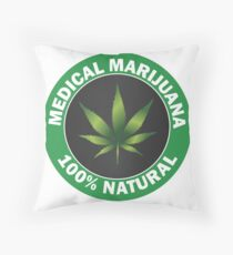 Gift idea MEDICAL MARIJUANA 100% natural Throw Pillow