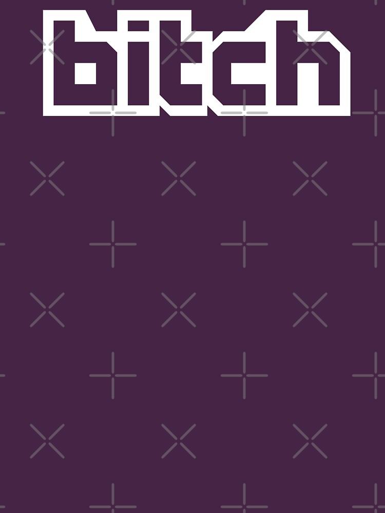 Bitch by RoleyShop