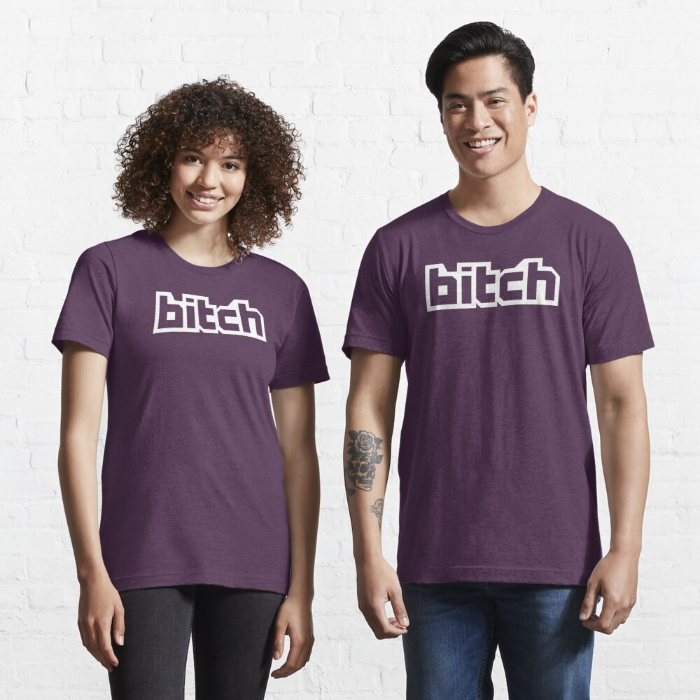 Bitch Essential T-Shirt
