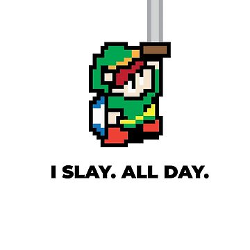 I Slay. All Day. by MonksNotHunks