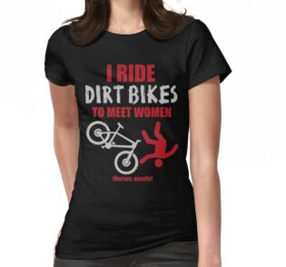 I Ride Dirt Bikes To Meet Women Nurses Mostly One Piece