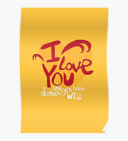 I love you, and you have done well Poster
