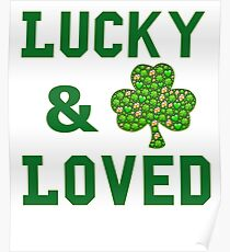 LUCKY AND LOVED SHAMROCK Vintage St. Patrick Day T Shirt Poster