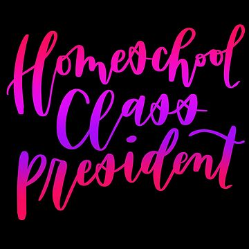 Homeschool Class President  by lthacker