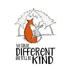 We can be different and still be kind - cute fox and bunny rabbit by jitterfly