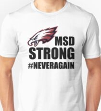 NEVER AGAIN #NEVERAGAIN MSD Strong Douglas strong Parkland Strong Tshirt Marjory Stoneman Douglas, Florida Strong Tshirt #parklandstrong #floridastrong Support and Protest #douglasstrong #msdstrong Unisex T-Shirt