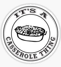 It's a Casserole Thn Sticker