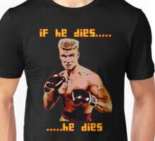ivan drago comic-book style - if he dies...he dies Unisex T-Shirt