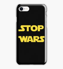 Stop Wars iPhone Case/Skin
