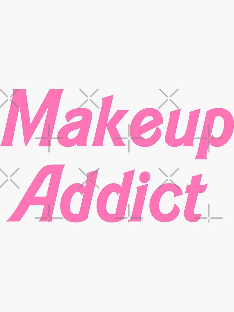 Makeup Addict by mothernatural
