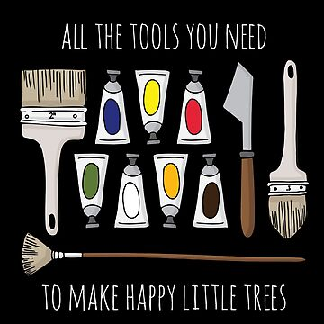 All The Tools You Need To Make Happy Little Trees - White Text by FontaineN
