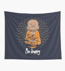 Seien Sie glückliches kleines Buddha-Shirt - nette gute Stimmung des Buddhas und lustiges T-Shirt der Positivität Wandbehang