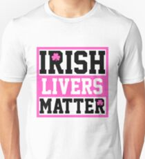 Funny Irish Livers Matter Saint Patrick Day T-Shirt Unisex T-Shirt