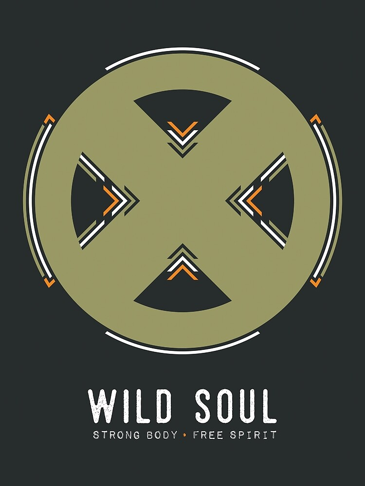 Wild Soul, Strong Body, Free Spirit by the99thstudio