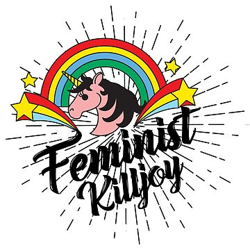 Feminist Killjoy  by speakupshop