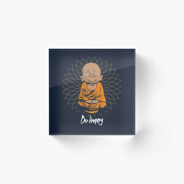 Be Happy Little Buddha shirt - cute buddha good vibes and positivity funny t shirt Acrylic Block