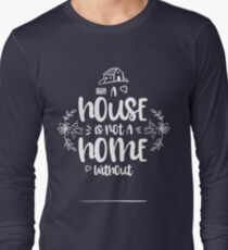 White Fill the Blank A House is Not a Home without Long Sleeve T-Shirt