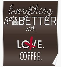 Better Coffee Bitter Love Funny Single Coffee Lover Poster