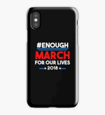 #Enough March For Our Lives March 24 2018 Washington DC  iPhone Case/Skin