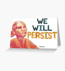 We Will Persist Greeting Card