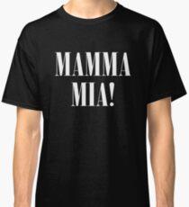Mamma Mia! Classic T-Shirt