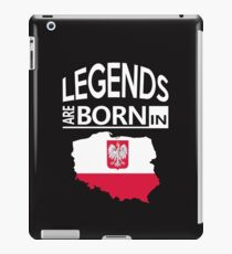 Poland Polish Love Cool Birthday Surprise - Legends are born - Awesome Country Heritage Gift  iPad Case/Skin