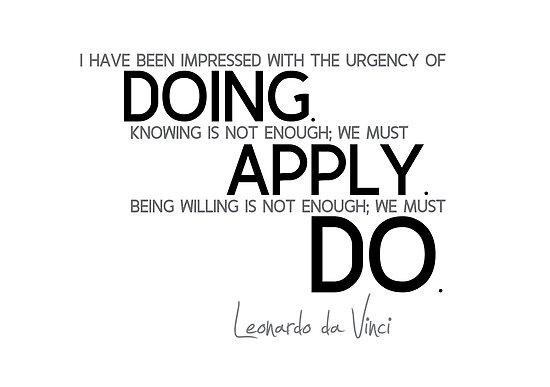 doing, apply, must do - leonardo da vinci by razvandrc