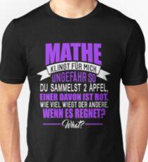 Mathematik klinkt für mich...Spruch Lustig Unisex T-Shirt